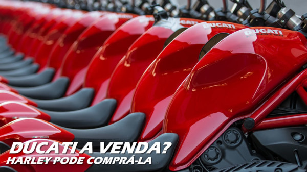 Ducati a venda para Harley-Davidson