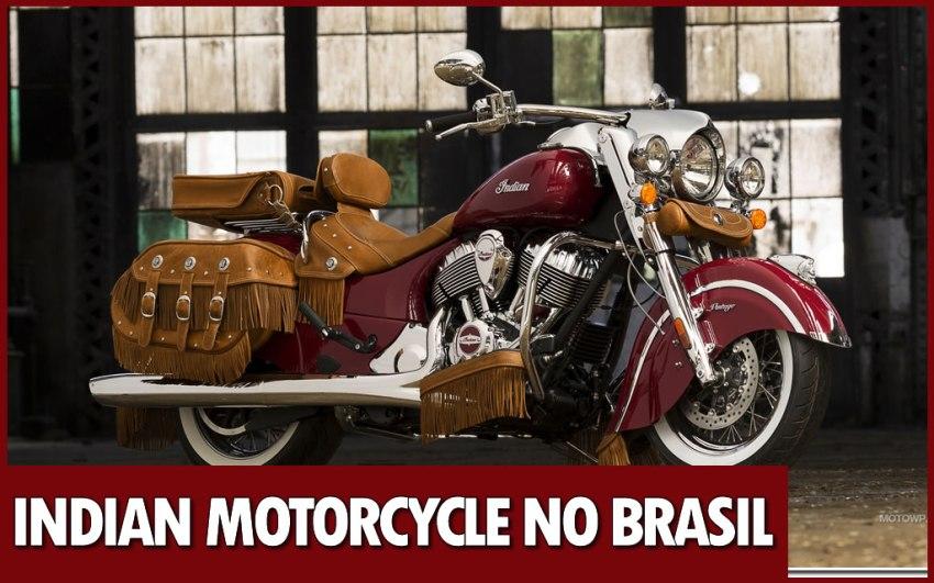 Indian Motorcycle anuncia chegada ao Brasil - Motorede